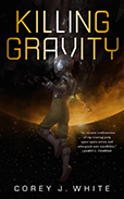 Killing Gravity by Corey J. White
