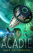 Acadie by Dave Hutchinson