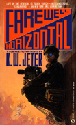 Farewell Horizontal by K.W. Jeter