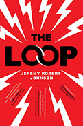 The Loop by Jeremy Robert Johnson