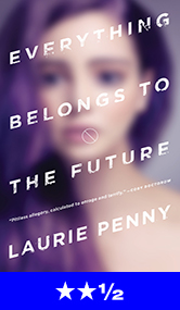 Everything Belongs to the Future review